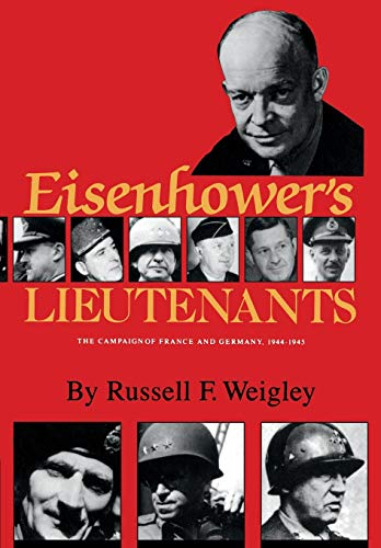 9780253206084: Eisenhower's Lieutenants: The Campaigns of France and Germany, 1944-45