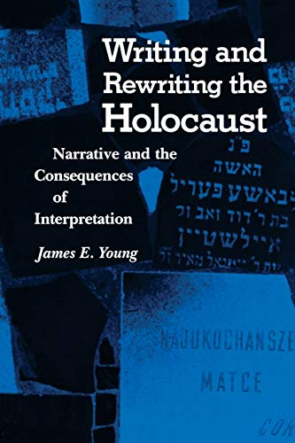9780253206138: Writing and Rewriting the Holocaust: Narrative and the Consequences of Interpretation (Jewish Literature and Culture)