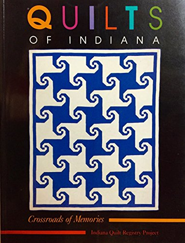 9780253206442: Quilts of Indiana: Crossroads of Memories (Indiana Quilt Registry Project)