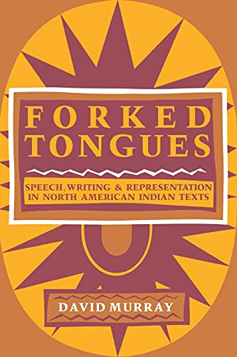9780253206503: Forked Tongues: Speech, Writing and Representation in North American Indian Texts