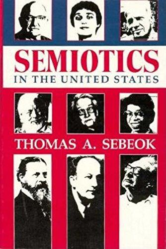 9780253206541: Semiotics in the United States (Advances in Semiotics)