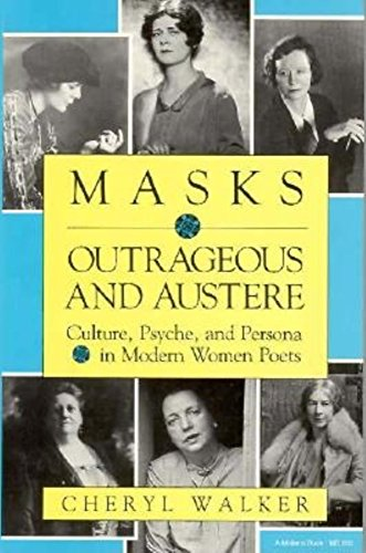 9780253206664: Masks Outrageous and Austere: Culture, Psyche, and Persona in Modern Women Poets