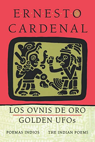 Golden UFOs - The Indian Poems Los: Cardenal, Ernesto