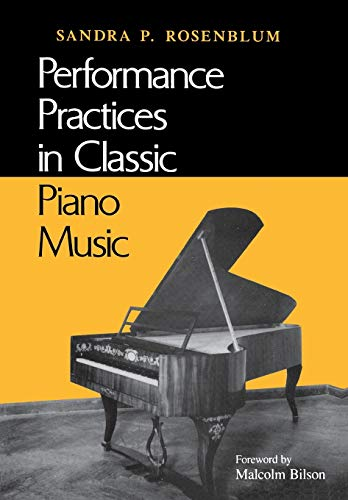 9780253206800: Performance Practices in Classic Piano Music: Their Principles and Applications (Music: Scholarship and Performance)
