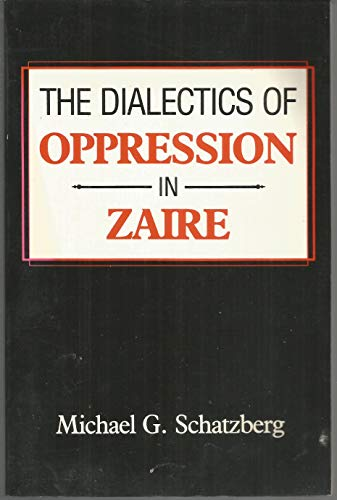 9780253206947: The Dialectics of Oppression in Zaire