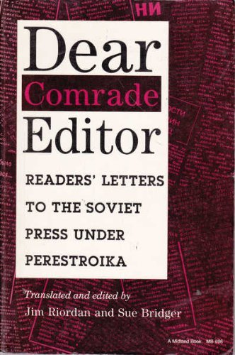 9780253206961: Dear Comrade: Readers' Letters to the Soviet Press Under Perestroika