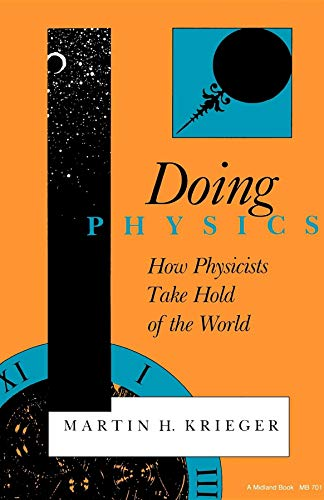 9780253207012: Doing Physics: How Physicists Take Hold of the World (Midland Book)