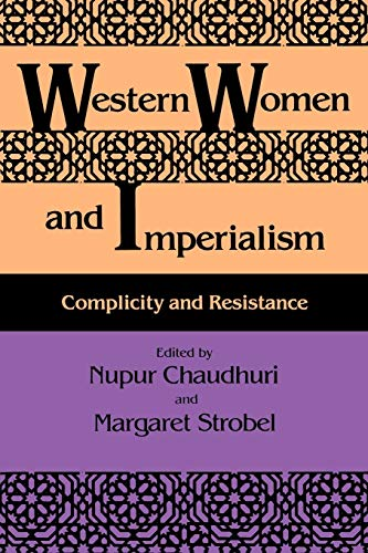 9780253207050: Western Women and Imperialism: Complicity and Resistance (A Midland Book)