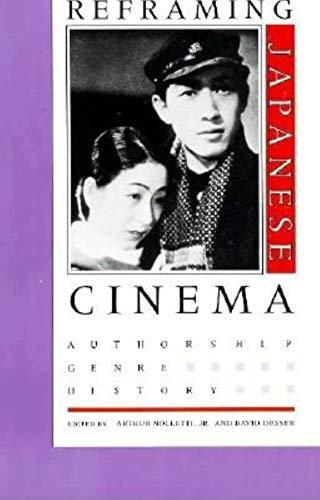 9780253207234: Reframing Japanese Cinema: Authorship, Genre, History
