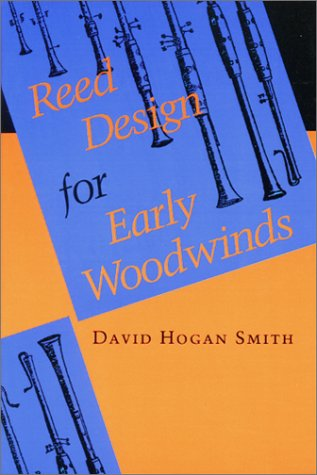 9780253207272: Reed Design for Early Woodwinds (Publications of the Early Music Institute)