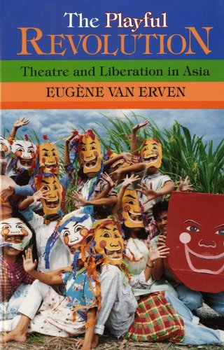 9780253207296: The Playful Revolution: Theatre and Liberation in Asia