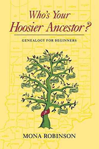 Who's Your Hoosier Ancestor?: Genealogy for Beginners: Mona Robinson
