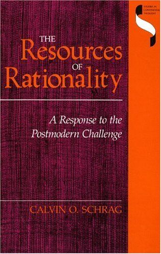 The Resources of Rationality: A Response to the Postmodern Challenge (Studies in Continental ...