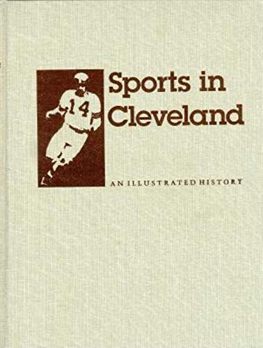 9780253207470: Sports in Cleveland: An Illustrated History (Encyclopedia of Clev)