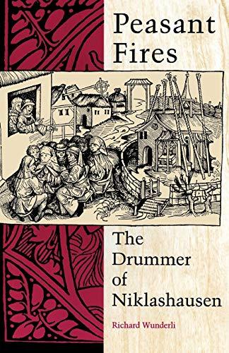 Peasant Fires: The Drummer of Niklashausen: R Wunderli