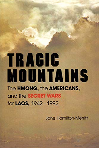 9780253207562: Tragic Mountains: The Hmong, the Americans, and the Secret Wars for Laos, 1942-1992