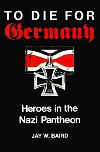 9780253207579: To Die for Germany: Heroes in the Nazi Pantheon