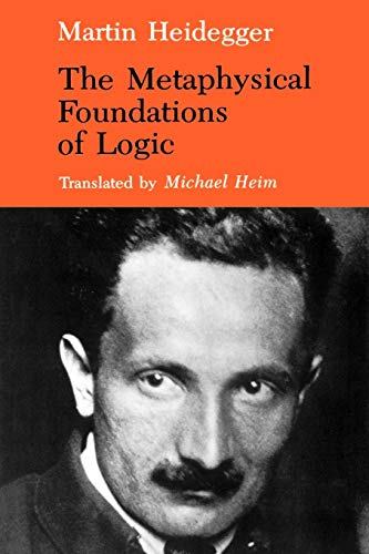 9780253207647: The Metaphysical Foundations of Logic (Studies in Phenomenology and Existential Philosophy)