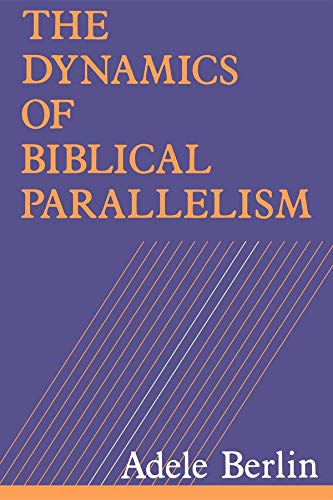 9780253207654: The Dynamics of Biblical Parallelism