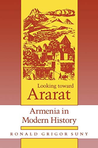 9780253207739: Looking toward Ararat: Armenia in Modern History