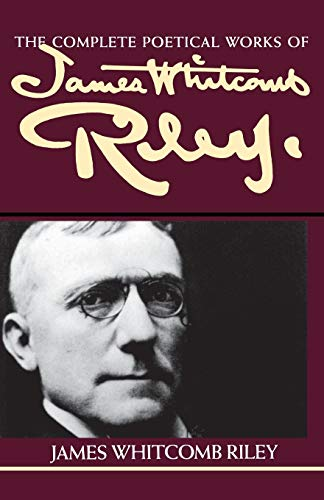 9780253207777: The Complete Poetical Works of James Whitcomb Riley