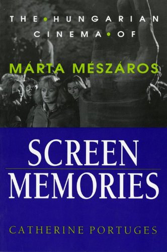 9780253207821: Screen Memories: The Hungarian Cinema of Márta Mészáros (Women Artists in Film)