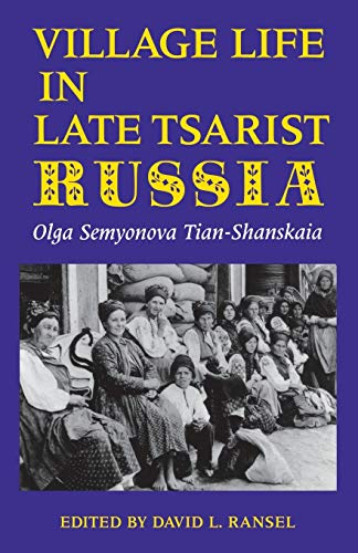 9780253207845: Village Life in Late Tsarist Russia (Indiana-Michigan Series in Russian and East European Studies)