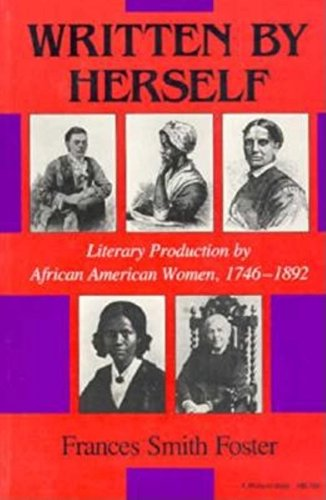9780253207869: Written by Herself: Literary Production by African American Women, 1746–1892 (Blacks in the Diaspora)