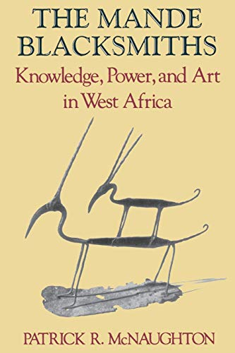 9780253207982: The Mande Blacksmiths: Knowledge, Power, and Art in West Africa (Traditional Arts of Africa)