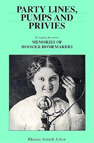 Party Lines, Pumps and Privies (Memories of: Arnold, Eleanor [Editor]