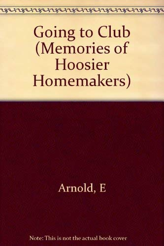 9780253208033: Going to Club (Memories of Hoosier Homemakers, No. 5)