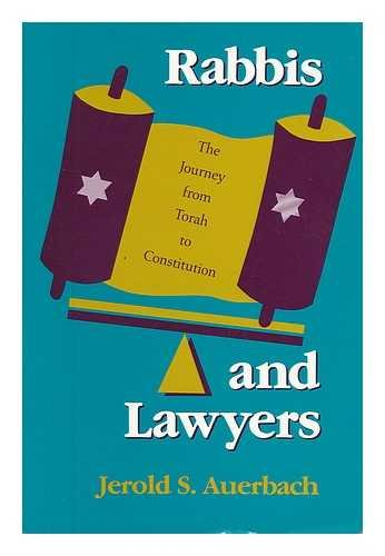 9780253208439: Rabbis and Lawyers: The Journey from Torah to Constitution
