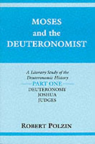 9780253208484: Moses and the Deuteronomist: A Literary Study of the Deuteronomic History : Part 1 : Deuteronomy/Joshua/Judges (Indiana Studies in Biblical Literatu) (Pt. 1)