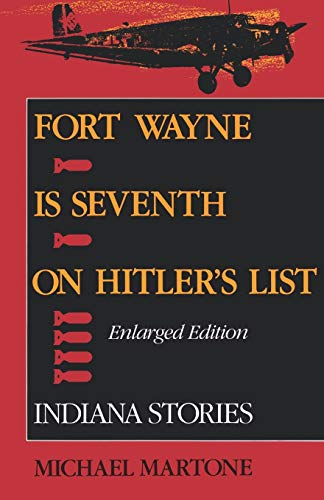 9780253208514: Fort Wayne is Seventh on Hitler's List, Enlarged Edition: Indiana Stories