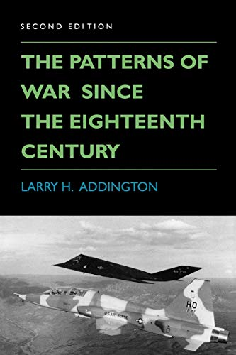 The Patterns of War Since the Eighteenth: Larry H. Addington