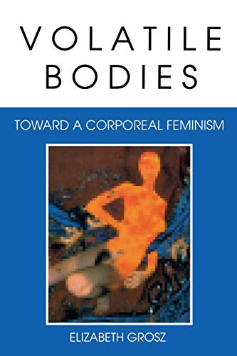 9780253208620: Volatile Bodies: Toward a Corporeal Feminism (Theories of Representation and Difference)