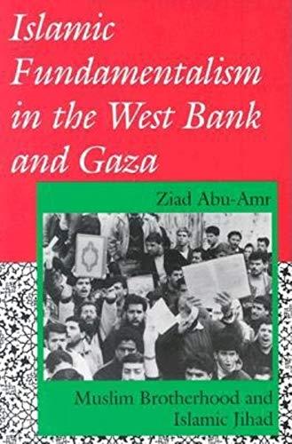 9780253208668: Islamic Fundamentalism in the West Bank and Gaza: Muslim Brotherhood and Islamic Jihad (Indiana Series in Arab and Islamic Studies)