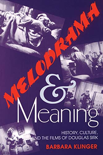 9780253208750: Melodrama and Meaning: History, Culture, and the Films of Douglas Sirk