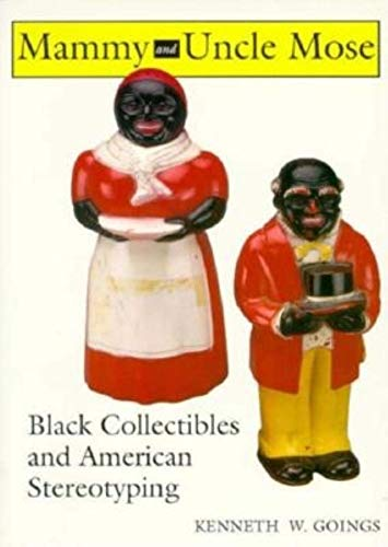 9780253208811: Mammy and Uncle Mose: Black Collectibles and American Stereotyping (Blacks in the Diaspora)
