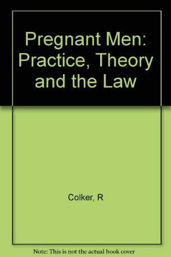 Pregnant Men: Practice, Theory, and the Law (025320898X) by Colker, Ruth