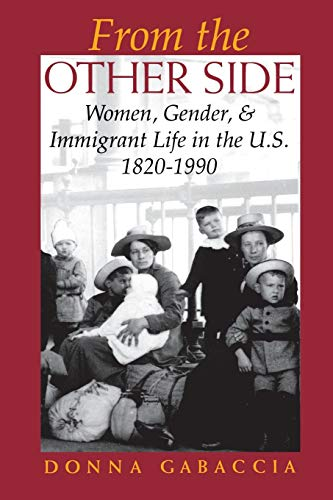 9780253209047: From the Other Side: Women, Gender, and Immigrant Life in the U.S., 1820–1990