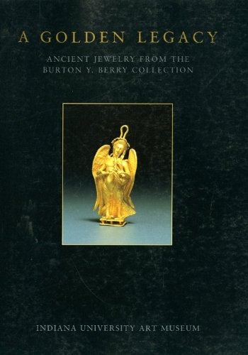 9780253209139: A Golden Legacy: Ancient Jewelry from the Burton Y. Berry Collection