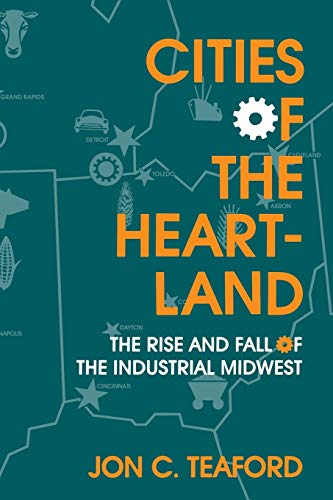 9780253209146: Cities of the Heartland: The Rise and Fall of the Industrial Midwest (Midwestern History and Culture)