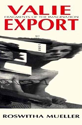 9780253209252: Valie Export/Fragments of the Imagination (Women Artists in Fil)