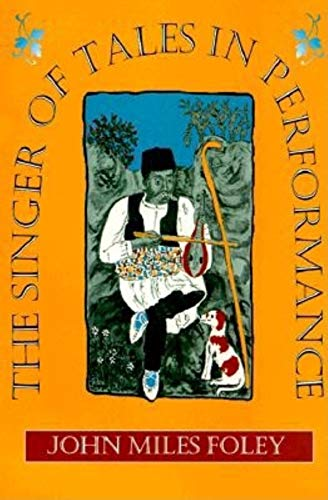 9780253209313: The Singer of Tales in Performance