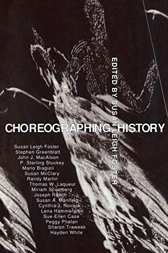 9780253209351: Choreographing History (Unnatural Acts: Theorizing the Performative)