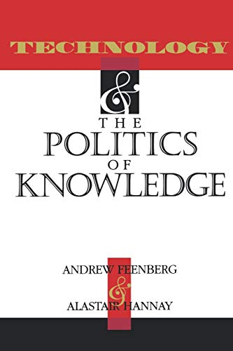 9780253209405: Technology and the Politics of Knowledge (Indiana Series in the Philosophy of Technology)