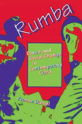 RUMBA. DANCE AND SOCIAL CHANGE IN CONTEMPORARY CUBA