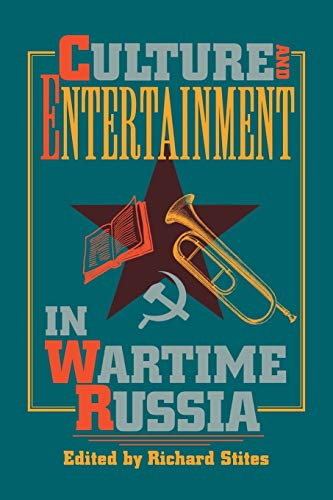 9780253209498: Culture and Entertainment in Wartime Russia