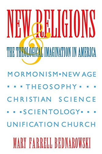 9780253209528: New Religions and the Theological Imagination in America (Religion in North America)